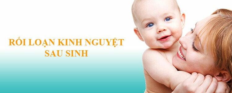 Rối loạn kinh nguyệt sau sinh là bệnh lý bình thường của cơ thể phụ nữ sau sinh